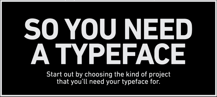 so you need a typeface