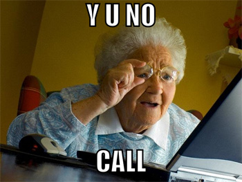 y u no call meme ring ring hi there, how are you?