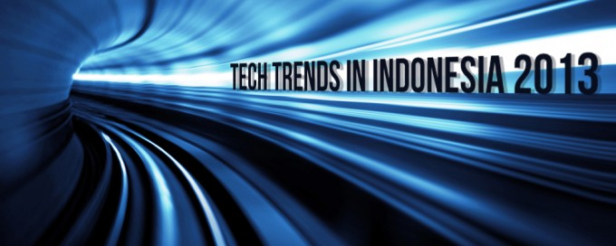 Tech Trends in Indonesia 2013