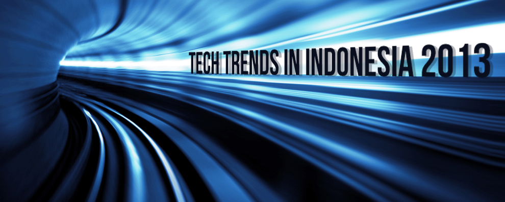 Jakarta Meetup: Tech Trends in Indonesia 2013