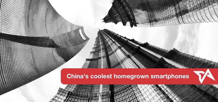 China's coolest homegrown smartphones