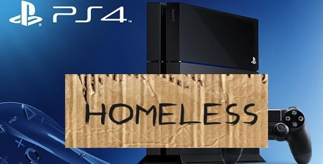 ps4 homeless