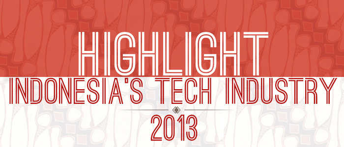 highlight indonesia's tech industry 2013