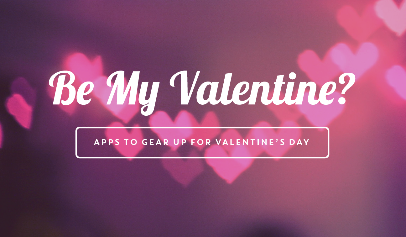 gear up for valentines day with these 9 apps