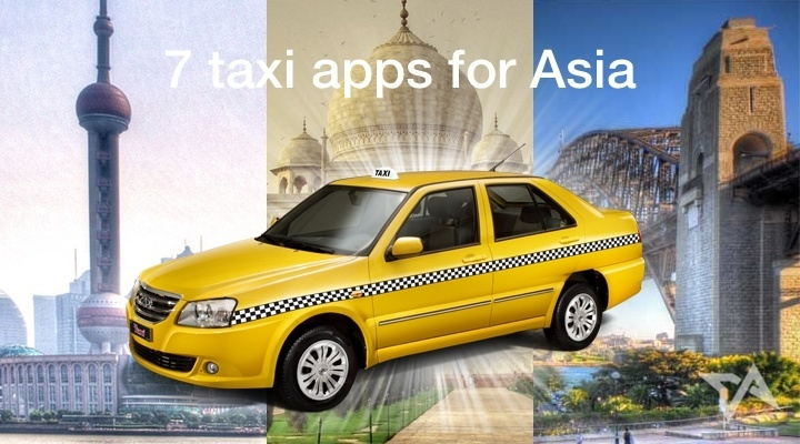 7 taxi apps you can use across Asia (2014 edition)