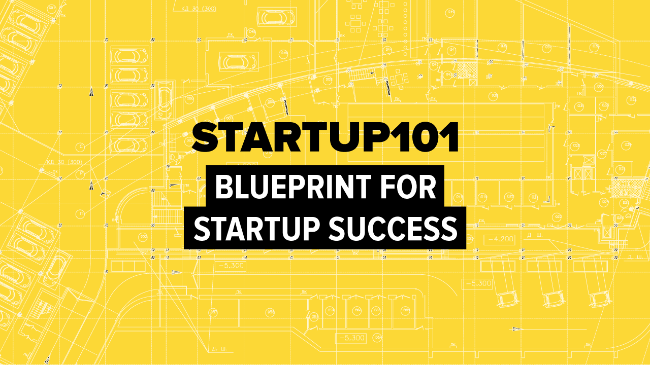 Startup101 blueprint for startup success malvernweather Choice Image
