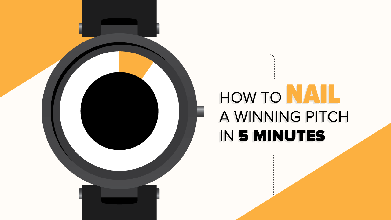 How to nail a winning pitch in 5 minutes