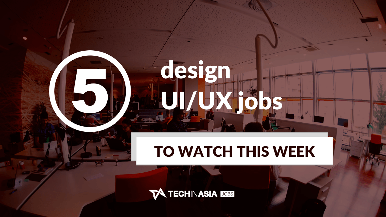 design ui ux jobs in asia ready for your weekly dose of design ui ux jobs this list will feature exciting career opportunities that have recently opened up from companies on tech in