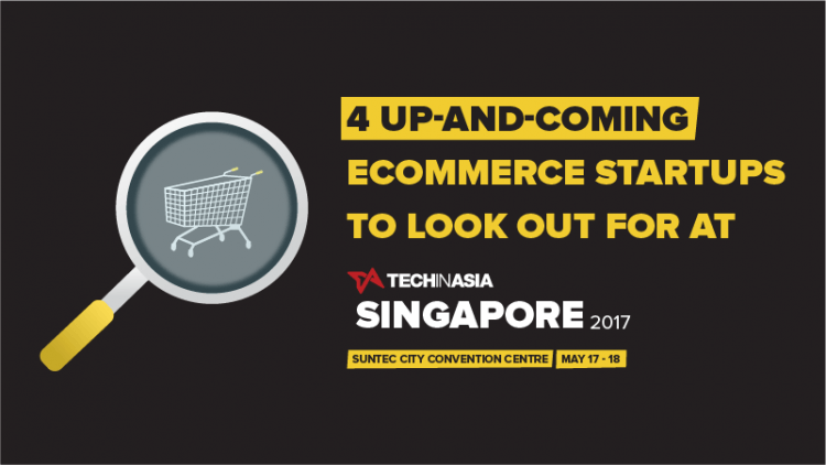 4 up-and-coming ecommerce startups to look out for at TIA Singapore 2017