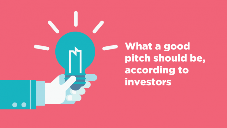 What a good pitch should be, according to investors